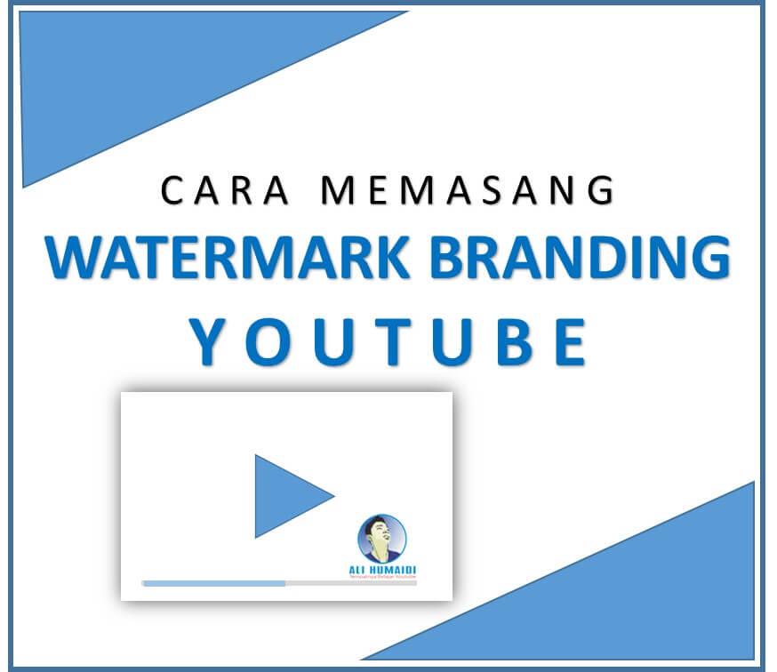 Cara Memasang watermark Branding Youtube