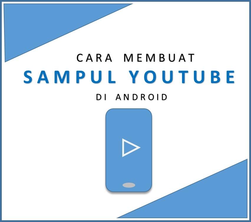 cara membuat sampul youtube di android