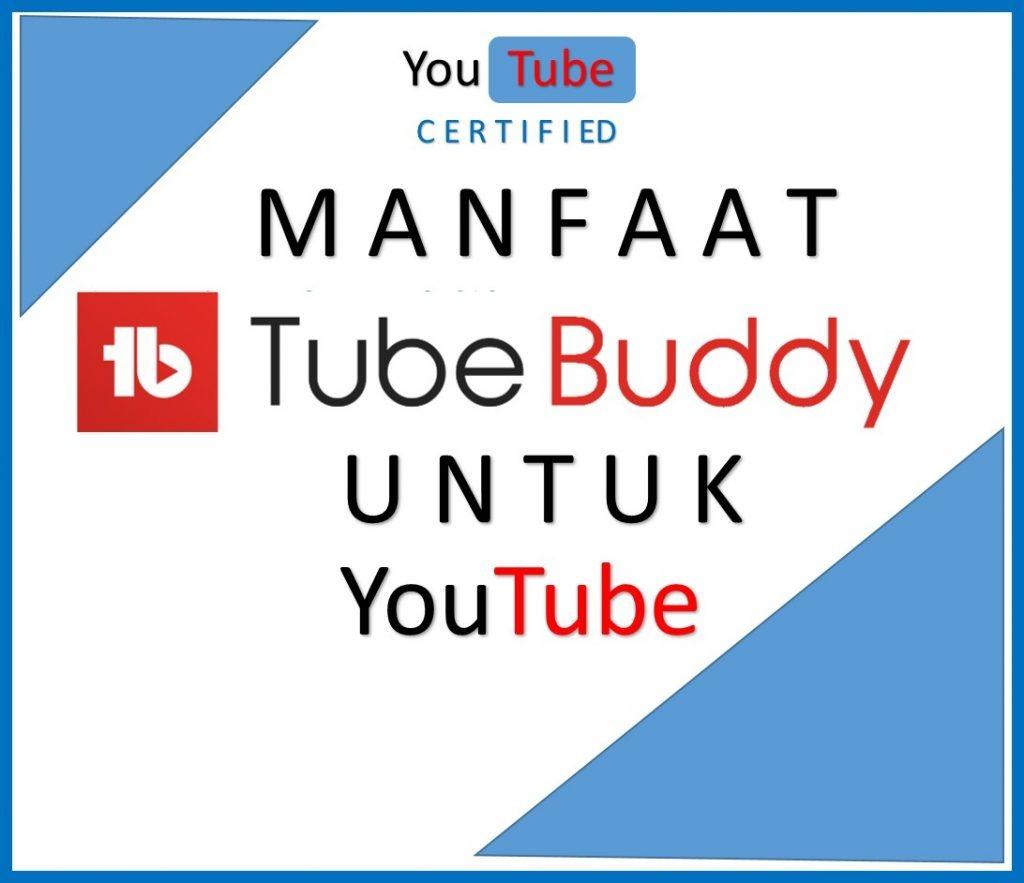 Manfaat TubeBuddy Untuk Youtube