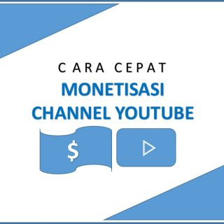 Cara Cepat Monetisasi Channel Youtube
