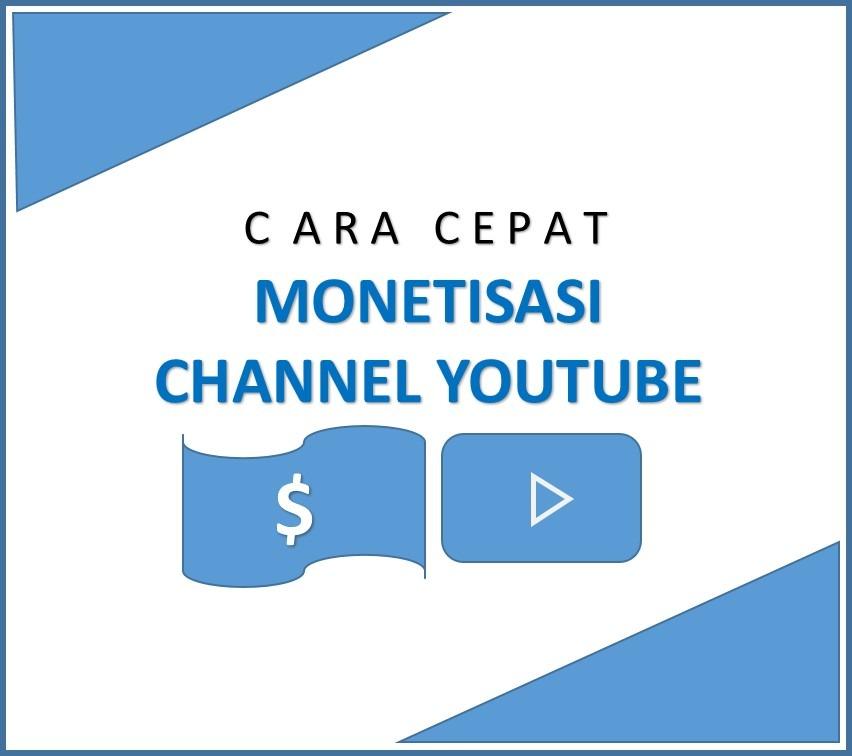 Cara Cepat Monetisasi Channel Youtube
