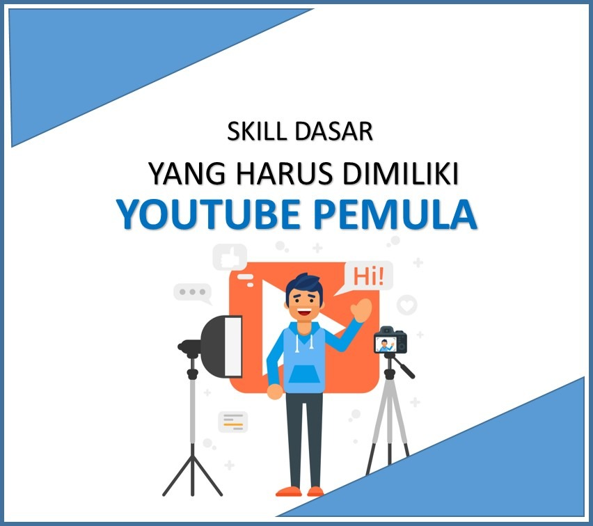 Skill Dasar Yang Harus Dimiliki Seorang Youtuber Pemula
