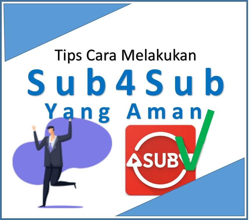 Tips Cara Melakukan Sub4Sub Yang Aman