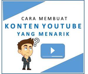 Cara Membuat Konten Youtube Yang Menarik