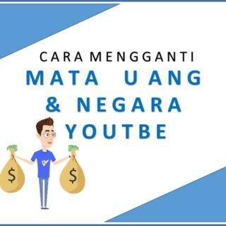 Cara Mengganti Mata Uang dan Negara di Channel Youtube