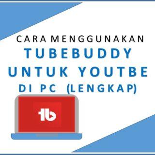 Cara Menggunakan Tubebuddy di pc