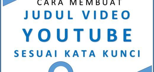 Cara Membuat Judul Video Yang Sesuai Kata Kunci Youtube