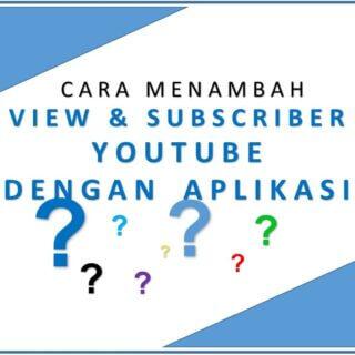 Cara Menambah Viewer dan Subscribe Youtube Pake Aplikasi