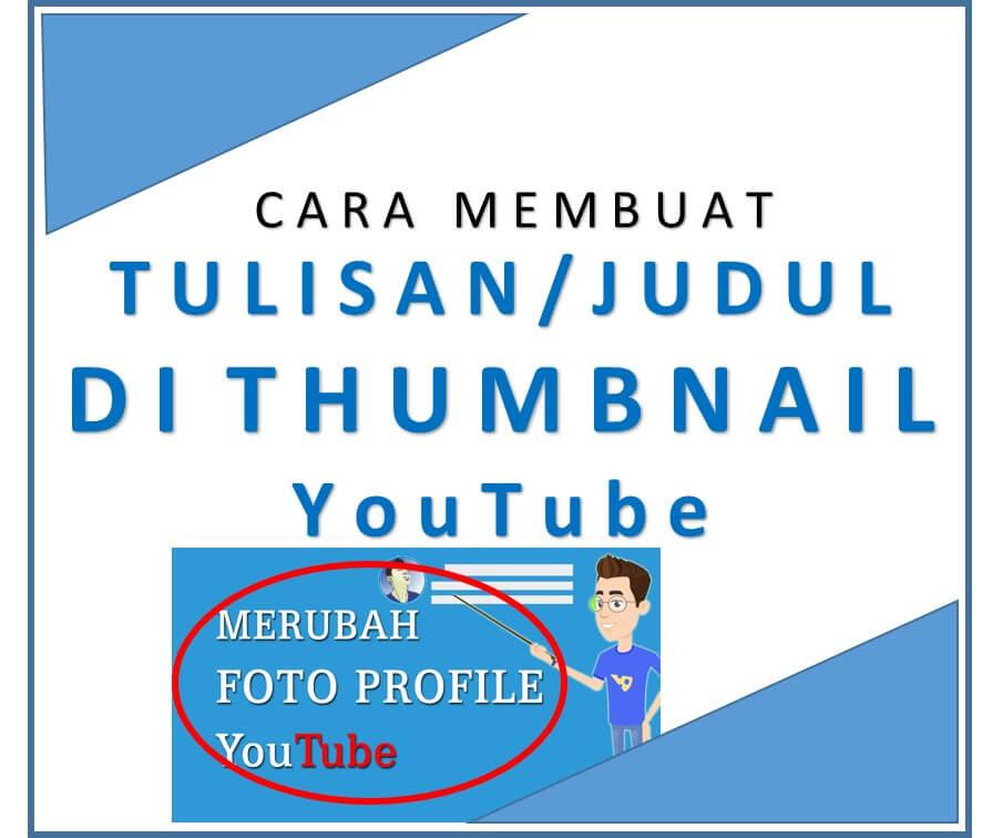Cara Membuat Judul atau Tulisan pada Thumbnail Youtube