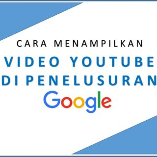 Cara Menampilkan video YouTube di penelusuran Google
