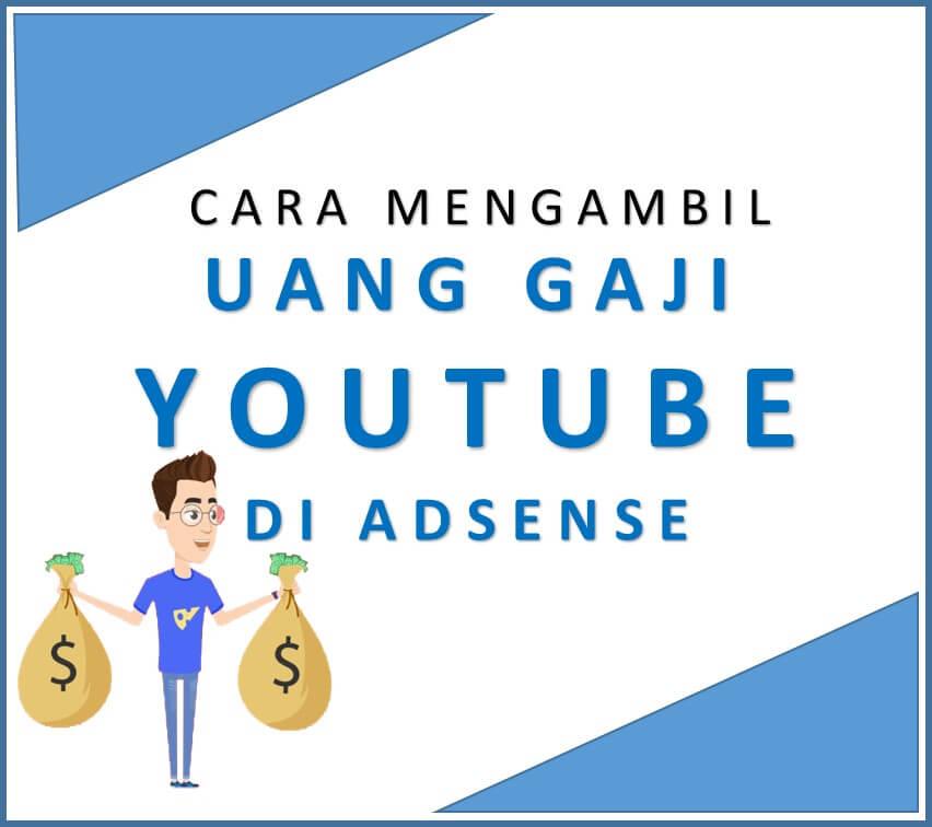 Cara Mengambil Uang Dari Hasil Youtube di Adsense