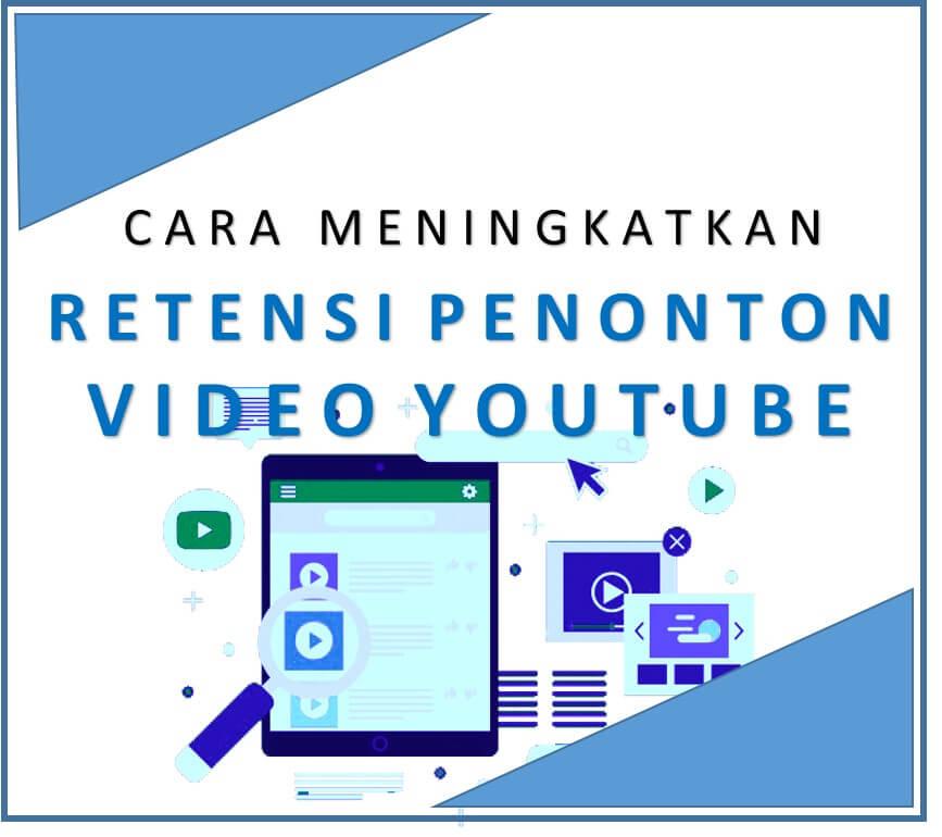 Cara Meningkatkan Retensi Penonton Video di Youtube