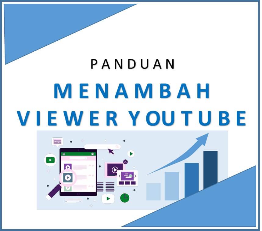 Panduan Cara Menambah Viewer YouTube Dengan Cepat