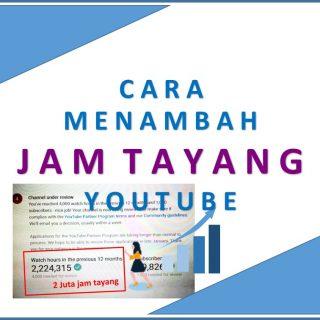 Cara Menambah Jam Tayang YouTube Gratis