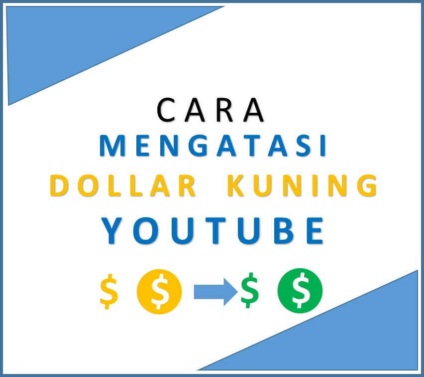 Cara Mengatasi Dollar Kuning di YouTube