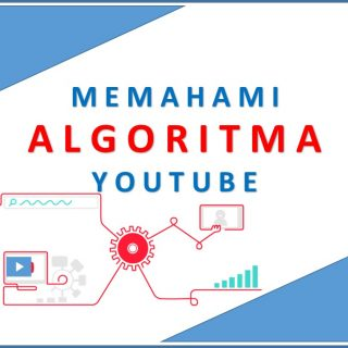 Memahami Algoritma YouTube