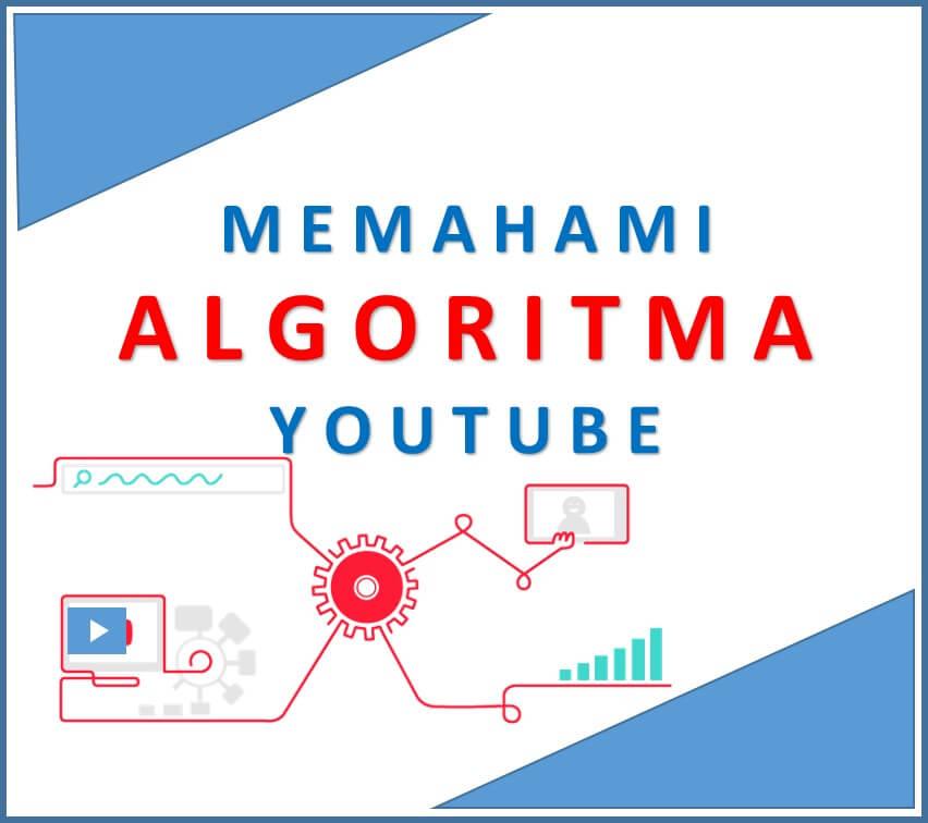 Memahami Algoritma YouTube