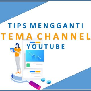 Tips Mengganti Tema Channel YouTube