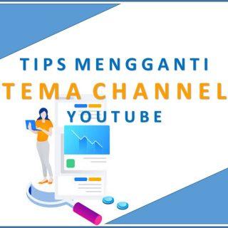 Tips Mengganti Tema Channel YouTube