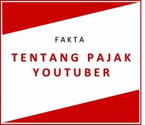 Benarkah YouTuber Akan dimintai Pajak