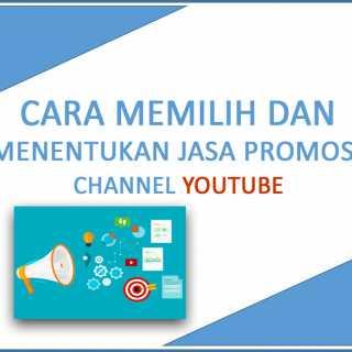 Cara Menentukan Jasa Promosi YouTube